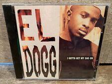 I Gotta Get My Sag On by El Dogg (CD, PROMO Single)
