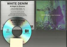 WHITE DENIM At Night in dreams w/ RARE RADIO EDIT PROMO DJ CD Single 2013 MINT
