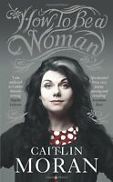 How To Be a Woman,Caitlin Moran