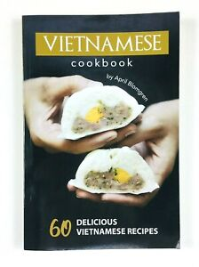 Vietnamese Cookbook 60 Delicious Vietnamese Recipe April Blomgren Good Condition