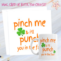 St Patrick's Day Pinch Me And I'll Punch You In The Face 11oz Mug And Card
