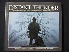 Distant Thunder: A Photographic Essay on the American Civil War [Jan 01, 1988]..