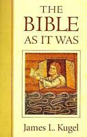 The Bible As It Was by Kugel, James L.