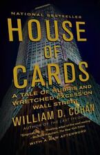 House of Cards: A Tale of Hubris and Wretched Excess on Wall Street by Cohan, W