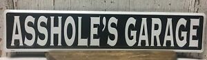"""A**HOLE'S GARAGE"" 24"" x 5"" Embossed Metal Street Sign man cave garage"