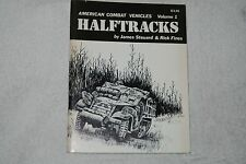 American Combat Vehicles Volume 1 : HALFTRACKS by Steuard (1976, Paperback)