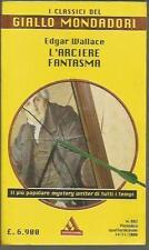 CLASSICI DEL GIALLO MONDADORI 882- EDGAR WALLACE - L'ARCIERE FANTASMA -( MAG GG)