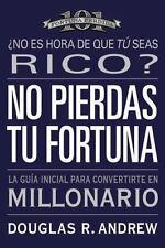 No Pierdas Tu Fortuna: La Guia Inicial Para Convertirte en Millonario (Paperback