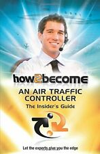How To Become An Air Traffic Controller:: The Insi... by King, Anthony Paperback