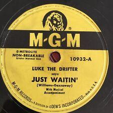 "1950 LUKE THE DRIFTER (Hank Williams) ""JUST WAITIN' "" on 78 rpm 10"" MGM 10932"