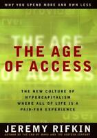Age of Access : The New Culture of Hypercaptialism, Where all of Life is a Paid-
