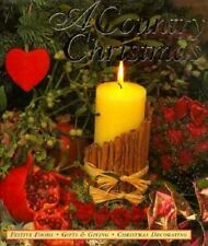 A Country Christmas Festive Food Gifts Decorating 1998 Hardcover Cookbook EUC
