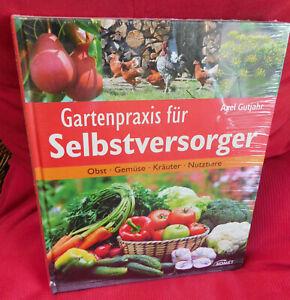 Gartenpraxis für Selbstversorger: Obst, Gemüse, Kräuter, Nutztiere