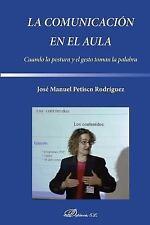 La Comunicacion en el Aula : Cuando la Postura y el Gesto Toman la Palabra by...
