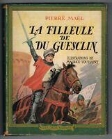 LA FILLEULE DE DU GUESCLIN - PIERRE MAËL - M. TOUSSAINT - LES DEUX SIRÈNES 1947