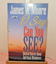 O Say Can You See? by James W. Moore ~ God Faith Religion
