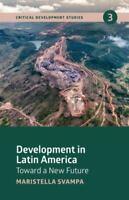 Development in Latin America: Toward a New Future Paperback