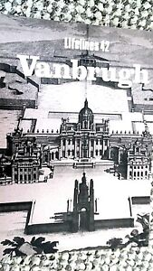 SHIRE LIFELINES #42: SIR JOHN VANBRUGH: AN ILLUSTRATED LIFE 1664-1726 /J Anthony