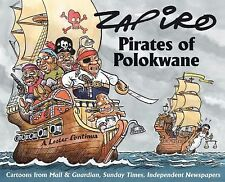 Pirates of Polokwane: Cartoons from Mail & Guardian, Sunday Times, Independent N