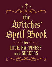 The Witches' Spell Book: For Love, Happiness, and Success by Cerridwen Greenleaf