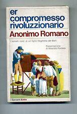 Anonimo Romano # ER COMPROMESSO RIVOLUZIONARIO # Garzanti 1975 # 1A ED. Sonetti