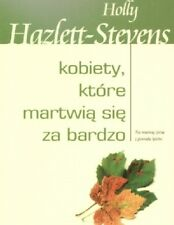 KOBIETY, KTÓRE MARTWIĄ SIĘ ZA BARDZO polskie ksiazki, polish books KIK