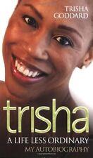 TRISHA GODDARD __ TRISHA A LIFE LESS ORDINARY __ BRAND NEW __ FREEPOST UK
