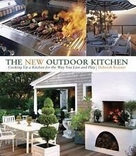 The New Outdoor Kitchen : Cooking up a Kitchen for the Way You Live and Play by…