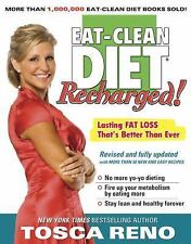 The Eat-Clean Diet Recharged: Lasting Fat Loss That's Better than Ever!, Tosca R