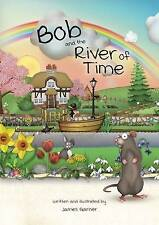 Bob and the River of Time by James Garner (Paperback, 2016)