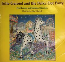 Julie Gerond & the Polka Dot Pony by Sheldon Oberman & Fred Penner (1988, Paperb