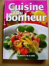Livre de Cuisine  la Cuisine du bonheur les plaisirs de la table /Z45