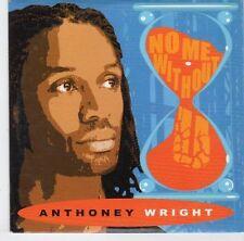 (EL508) Anthony Wright, No Me Without U - 2008 DJ CD