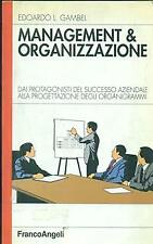 MANAGEMENT & ORGANIZZAZIONE  EDOARDO L. GAMBEL FRANCO ANGELI 1998