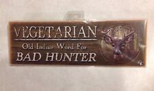 Vegetarian-Bad Hunter Rustic Wall Sign Plaque Men Hunting Deer Hunters Gift