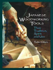 Japanese Woodworking Tools: Their Tradition, Spirit and Use by Toshio Odate