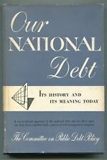 Our National Debt, Its History and Its Meaning Today - (1949,1st ed,hb,dj)