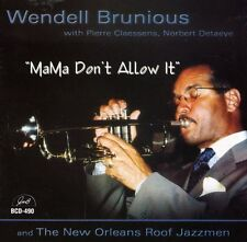 Wendell Brunious - Mama Don't Allow It [New CD]