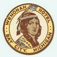BAY CITY MICHIGAN WENONAH HOTEL NATIVE AMERICAN INDIAN VINTAGE LUGGAGE  LABEL