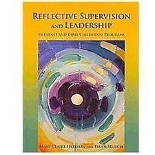Reflective Supervision and Leadership in Infant and Early Childhood Programs