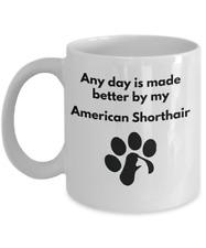 Funny American Shorthair Cat Coffee Tea Mug Cat Lover Furbaby