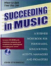 Succeeding in Music: A Business Handbook for Performers, Songwriters, Agents, Ma