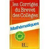 COLLECTIF - LES CORRIGÉS DU BREVET DES COLLEGES MATHEMATIQUES FEU VERT 87 - 1986