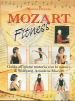 Mozart fitness - Marco Brazzo - Libro nuovo in Offerta!