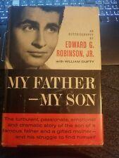 EDWARD G. ROBINSON JR  *FIRST ED* MY FATHER MY SON