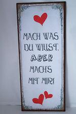 Blechschild Mach was du willst...ca. 31 x 13 cm Liebe Love Herz Valentin Spruch