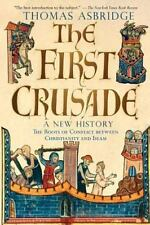 The First Crusade : A New History by Thomas Asbridge (2005, Paperback)