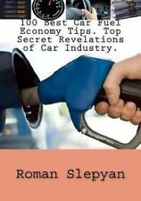 100 Best Car Fuel Economy Tips. Top Secret Revelations of Car Industry by...