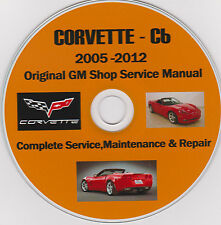 Corvette C-6 2005 -2012 Original GM SHOP - SERVICE - REPAIR - MAINTENANCE MANUAL