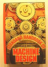 Standard Handbook of Machine Design by Charles R. Misckhe and Joseph E....
